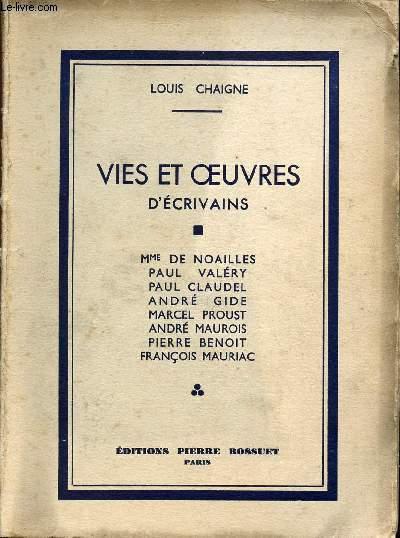VIES ET OEUVRES D'ECRIVAINS - Mme DE NOAILLES - PAUL VALERY - PAUL CLAUDEL - ANDRE GIDE - MARCEL PROUST - ANDRE MAUROIS - PIERRE BENOIT - FRANCOIS MAURIAC