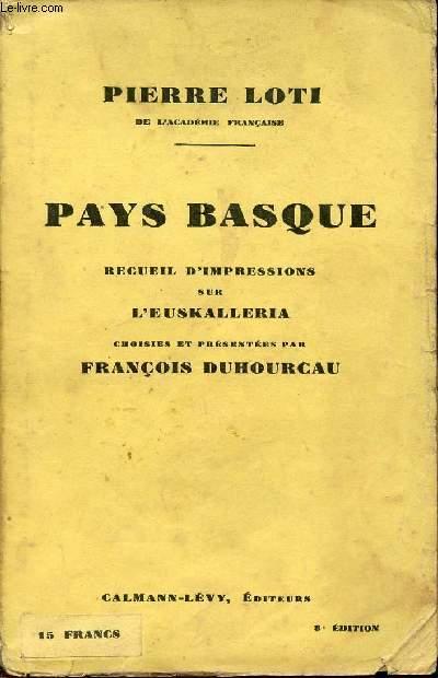 PAYS BASQUE - RECUEIL D'IMPRESSIONS SUR L'EUSKALLERIA CHOISIES ET PRESENTEES PAR FRANCOIS DUHOURCAU