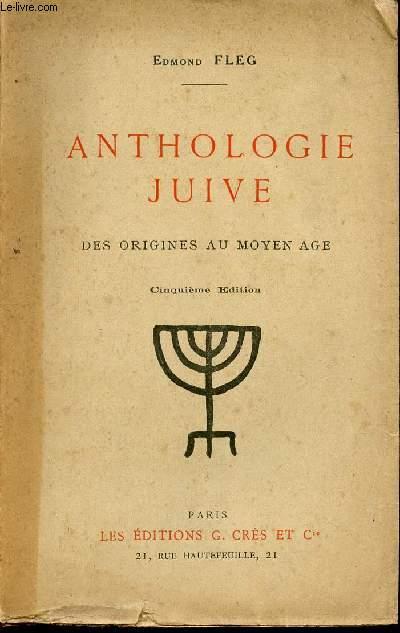 ANTHOLOGIE JUIVE - DES ORIGINES AU MOYEN AGE