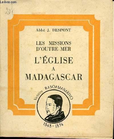 LES MISSIONS D'OUTRE MER - L'EGLISE A MADAGASCAR - VICTOIRE RASOAMANARIVO - 1848-1894