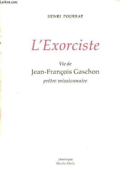 L'EXORCISTE - Vie de Jean-François GASCHON Prêtre Missionnaire