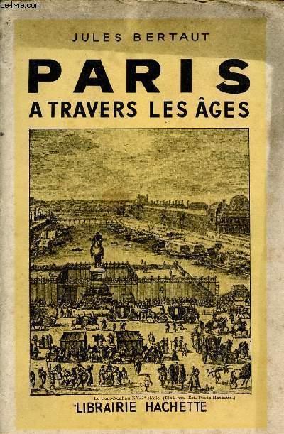 PARIS A TRAVERS LES AGES