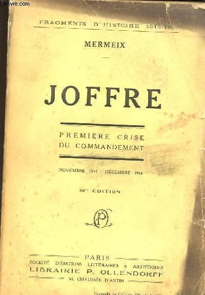JOFFRE - LA PREMIERE CRISE DU COMMANDEMENT (Novembre 1915 - Décembre 1916)