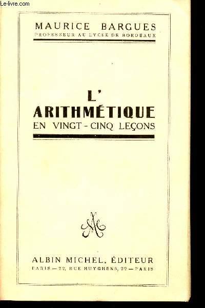 L'ARITHMETIQUE EN VING-CINQ LECONS.