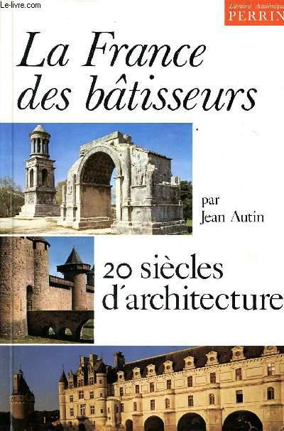 LA FRANCE DES BATISSEURS - 20 SIECLES D'ARCHITECTURE