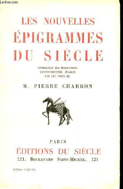LES NOUVELLES EPIGRAMMES DU SIECLE - ANTHOLOGIE DES EPIGRAMMES CONTEMPORAINES