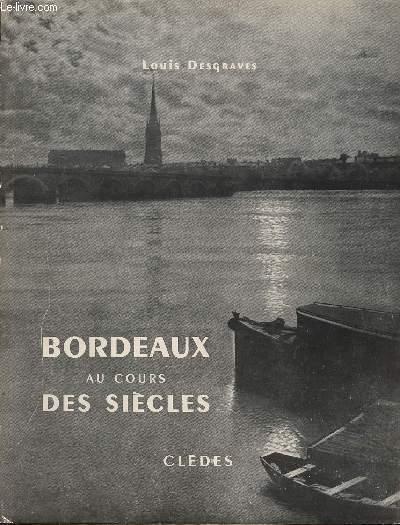 BORDEAUX AU COURS DE SIECLES
