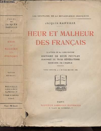 HEUR ET MALHEUR DES FRANCAIS - L'AVENIR DE LA CIVILISATION - HISTOIRE DE DEUX PEUPLES - HISTOIRE DE TROIS GENERATIONS - HISTOIRE DE FRANCE