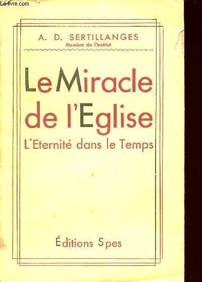 LE MIRACLE DE L'EGLISE - L'ETERNITE DANS LE TEMPS