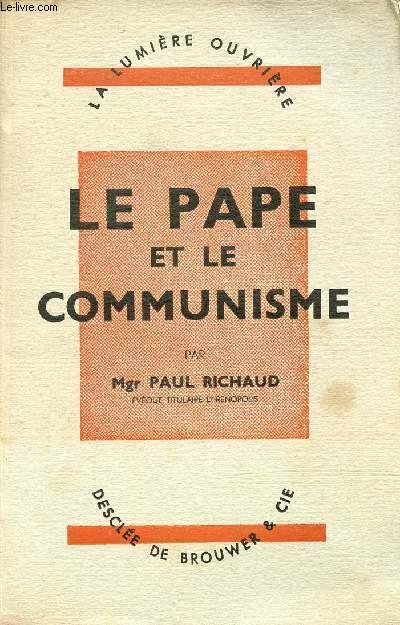 LE PAPE ET LE COMMUNISME - COMMENTAIRE DE L'ENCYCLIQUE DE S.S. PIE XI SUR LE COMMUNISME ATHEE