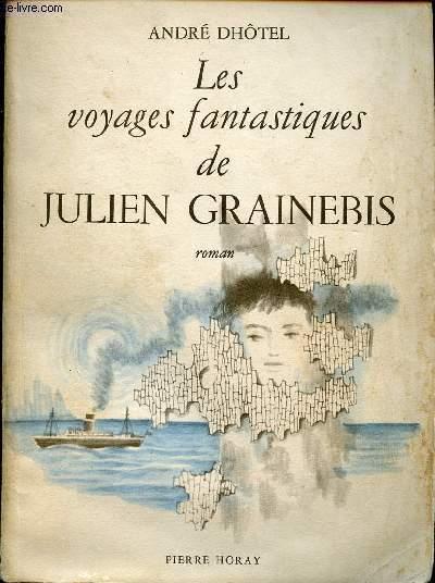 LES VOYAGES FANTASTIQUES DE JULIEN GRAINEBIS