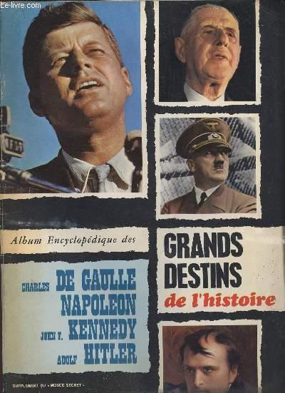 L'ALBUM ENCYCLOPEDIQUE DES GRANDS DESTINS DE L'HISTOIRE - NUMERO SPECIAL DU MONDE SECRET - Charles De Gaulle, Napoléon, John F. Kennedy et Adolph Hitler