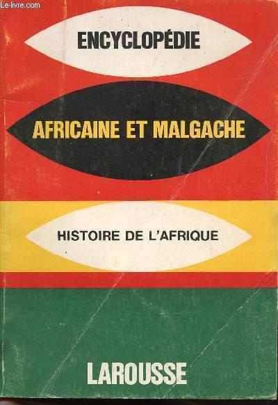 ENCYCLOPEDIE - AFRICAINE ET MALGACHE - HISTOIRE DE L'AFRIQUE