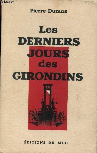 LES DERNIERS JOURS DES GIRONDINS