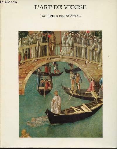 HISTOIRE DE LA PEINTURE ITALIENNE - L'ART DE VENISE