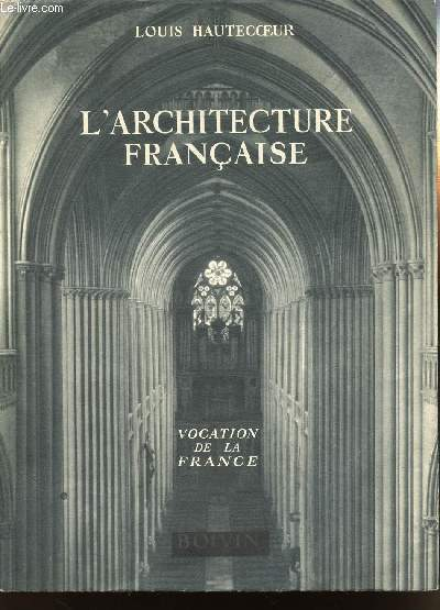 L'ARCHITECTURE FRANCAISE - VOCATION DE LA FRANCE