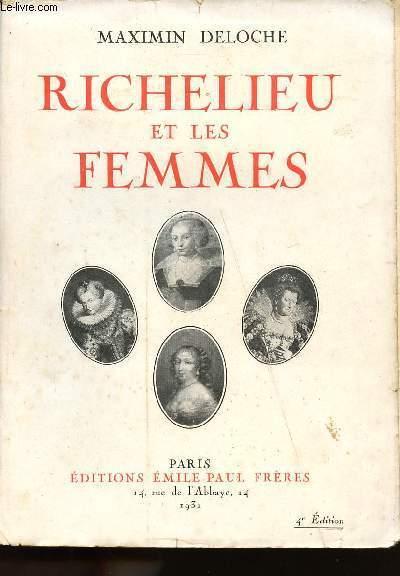 LE CARDINAL DE RICHELIEU ET LES FEMMES