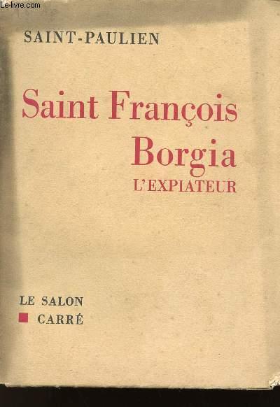 SAINT FRANCOIS BORGIA - L'EXPIATEUR