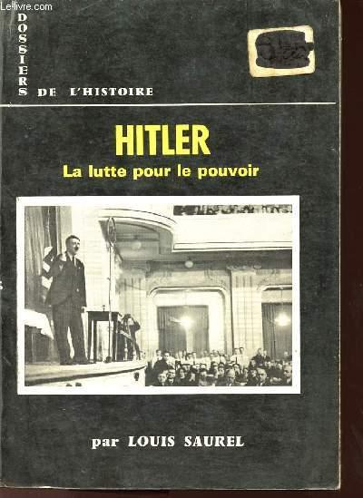 HITLER - LA LUTTE POUR LE POUVOIR