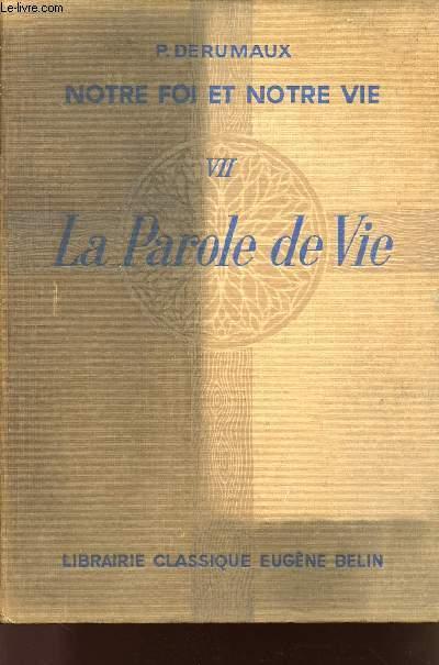 NOTRE FOI ET NOTRE VIE - VII LA PAROLE DE VIE