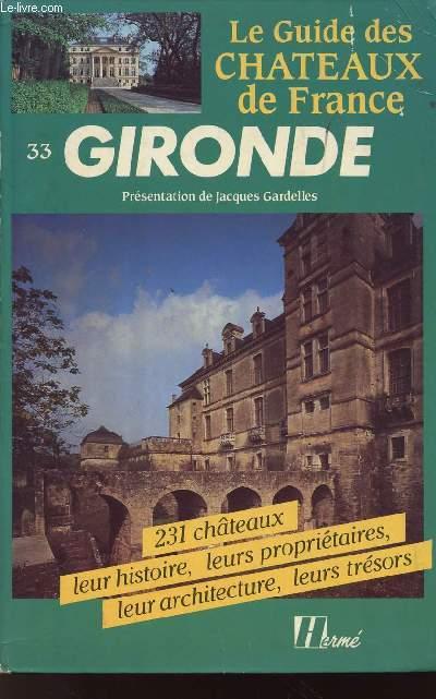 LE GUIDE DES CHATEAUX DE FRANCE - 33 GIRONDE