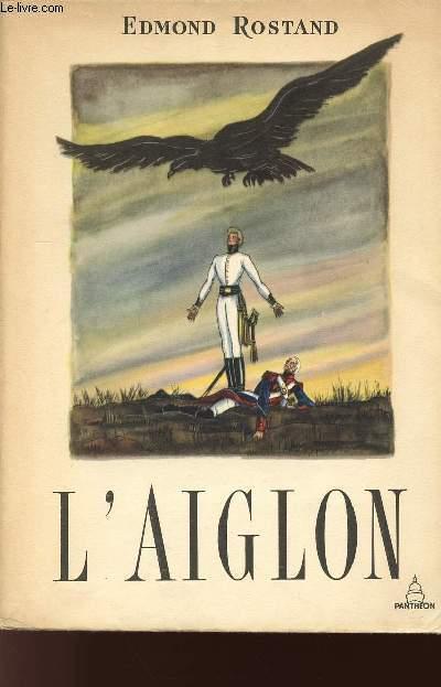 L'AIGLON - DRAME EN SIX ACTES - EN VERS - Représenté pour la première fois au théâtre Sarah-Bernhardt le 15 mars 1900