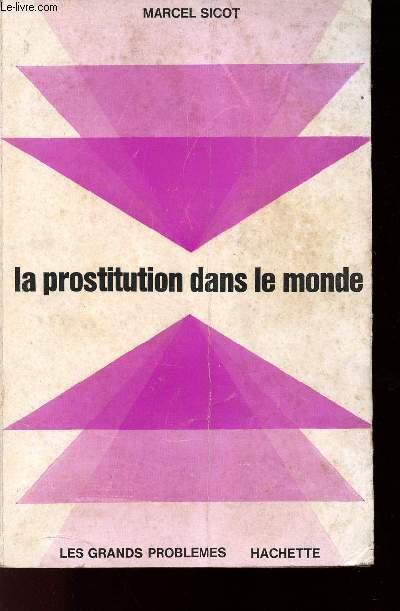 LA PROSTITUTION DANS LE MONDE - LES GRANDS PROBLEMES
