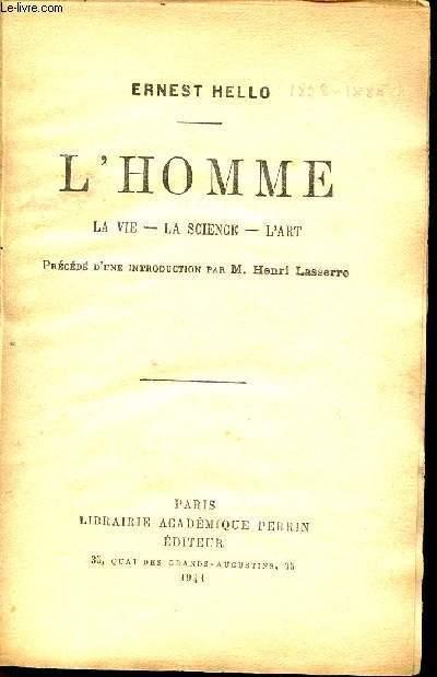 L'HOMME - LA VIE - LA SCIENCE - L'ART