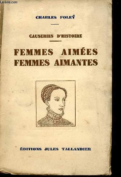 CAUSERIES D'HISTOIRE - FEMMES AIMEES - FEMMES AIMANTES - Blanche de Castille - Odette de Champdivers - Lucrèce Borgia - Elisabeth d