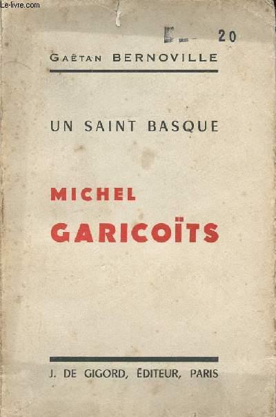 UN SAINT BASQUE - MICHEL GARICOITS