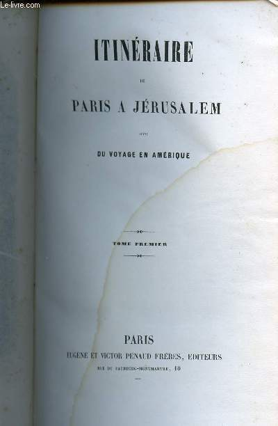 ITINERAIRE DE PARIS A JERUSALEM SUIVI DU VOYAGEEN AMERIQUE EN 2 VOLUMES (TOMES I + II) - SEULE EDITION COMPLETE DES OEUVRES DE CHATEAUBRIAND.