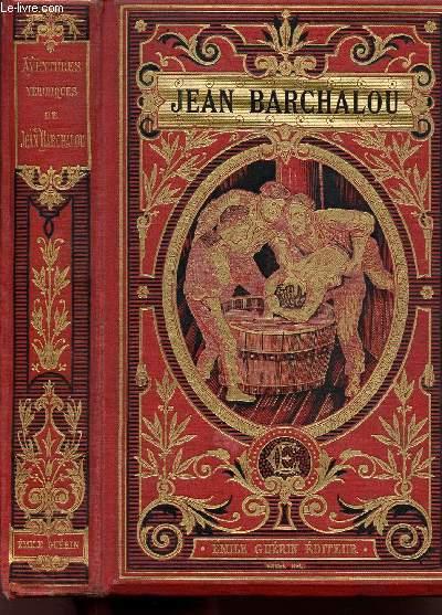 LES AVENTURES VERIDIQUES DE JEAN BARCHALOU