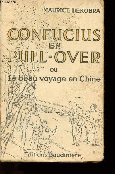 CONFUCIUS EN PULL-OVER OU LE BEAU VOYAGE EN CHINE