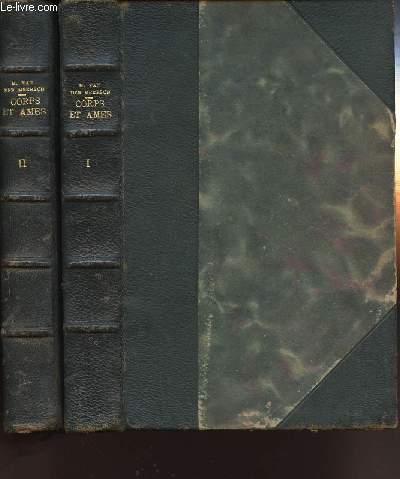 CORPS ET AMES - EN 2 VOLUMES (TOMES I + II) - Tome I : Enchaîné à toi-même - Tome II : Qu'un amour t'emporte.