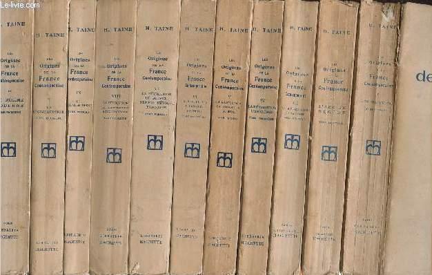 LES ORIGINES DE LA FRANCE CONTEMPORAINE - EN 11 VOLUMES (TOMES I + II + III + IV + V + VI + VII + VIII + IX +  X + XI) - Tomes I-II : L'ancien régime - Tome III-IV : La révolution / L'anarchie - Tomes V-VI : La révolution / La conquête  Jacobine - Etc