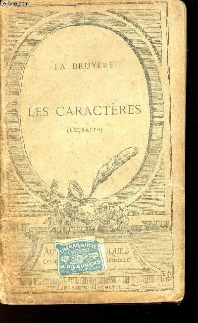 LA BRUYERE - LES CARACTERES OU LES MOEURS DE CE SIECLE - EXTRAITS PUBLIES AVEC UNE NOTICE BIOGRAPHIQUE - UNE NOTICE LITTERAIRE ET DES NOTES EXPLICATIVES
