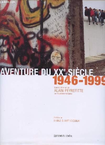L'AVENTURE DU XXe SIECLE - 1946-1999