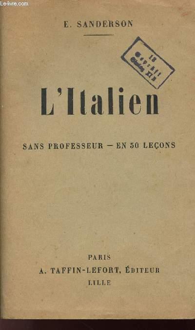 METHODE SANDERSON POUR APPRENDRE A PARLER, LIRE ET ECRIRE ITALIEN - Sans Professeur - En 50 leçons avec la prononciation exacte