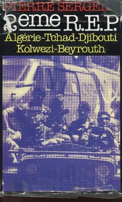 2e REP - ALGERIE - TCHAD - DJIBOUTI - KOLWEZI - BEYROUTH