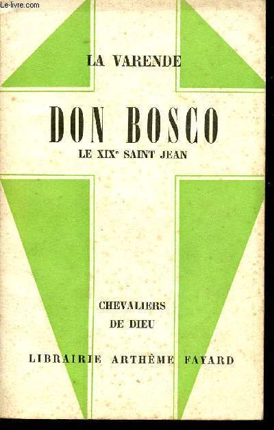 DON BOSCO - LE XIXe SAINT JEAN - CHEVALIERS DE DIEU