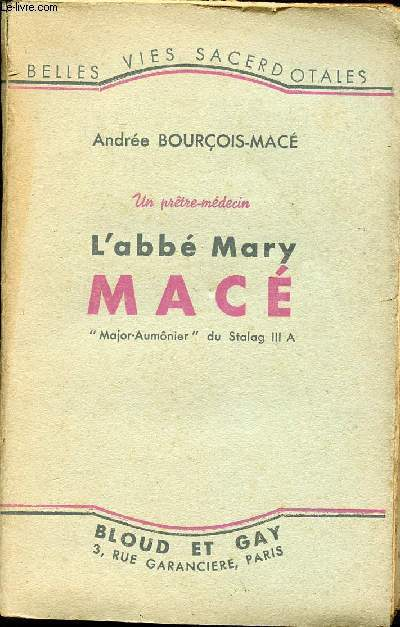 UN PRETRE-MEDECIN L'ABBE MARY MACE - MAJOR-AUMONIER DU STALAG III A