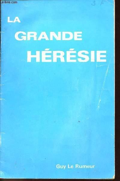 LA GRANDE HERESIE