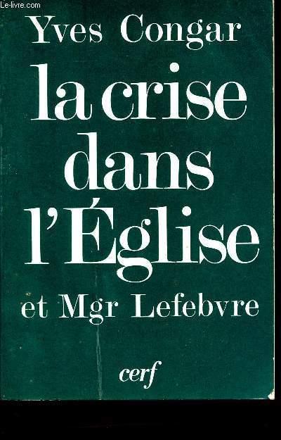 LA CRISE DANS L'EGLISE ET Mgr LEFEBVRE