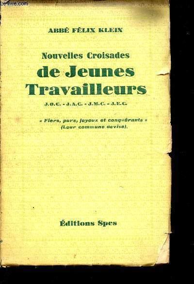 NOUVELLES CROISADES DE JEUNES TRAVAILLEURS - J.O.C. - J.A.C. - J.M.C. - J.E.C. - Fiers, purs, joyeux et conquérants - Leur commune devise.