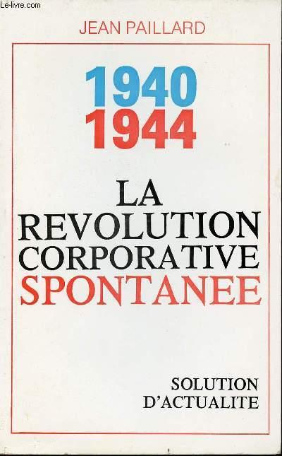 1940 - 1944 - LA REVOLUTION CORPORATIVE SPONTANEE