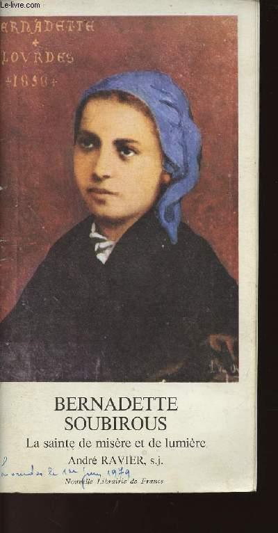 BERNADETTE SOUBIROUS - LA SAINTE DE MISERE ET DE LUMIERE