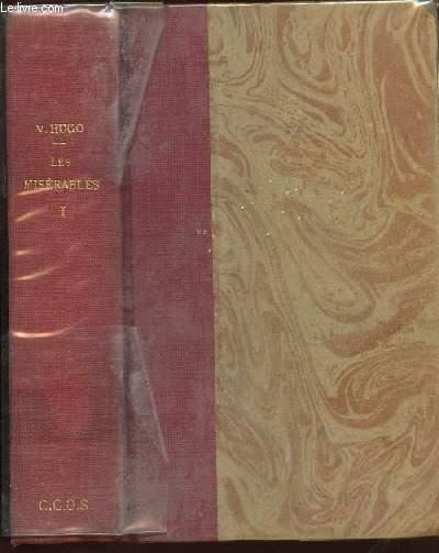 LES MISERABLES - PREMIERE PARTIE FANTINE - DEUXIEME PARTIE COSETTE  (LIVRES I, II, III)
