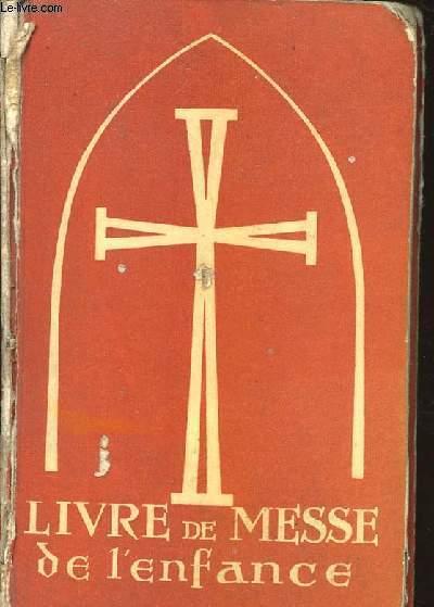 LE LIVRE DE MESSE DE L'ENFANCE AVEC LES PRIERES QUOTIDIENNES ET LES EXERCICES  POUR LA CONFESSION ET LA COMMUNION