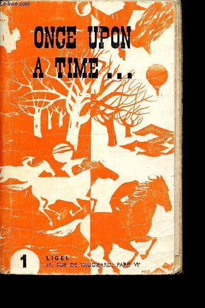 ONCE UPON A TIME - A SERIES OF EASY READERS FOR STUDENTS OF ENGLISH - N°1 STORIES OF ADVENTURES