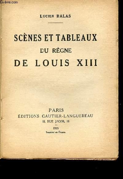 SCENES ET TABLEAUX DU REGNE DE LOUIS XIII